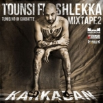 "Karkadan – ""Tounsi fi shlekka mixtape vol.2 (Tunisino in ciabatte mixtape vol.2)"""