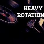 heavy rotation &#8211; aprile/maggio 2013