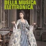 """""""Le pioniere della musica elettronica"""": Presentazione del libro, contest e spettacolo"""
