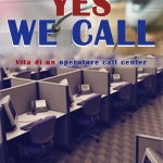 Recensione: Yes We Call &#8211; Vita di un operatore call center