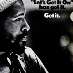 Marvin Gaye: Let's get it on. 40anni dopo