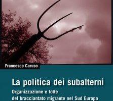 La politica dei subalterni di Francesco Caruso recensione di Franco Piperno