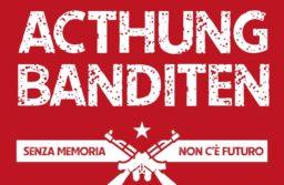 Acthung Banditen: Senza memoria non c'è futuro